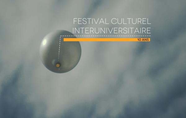 Festival Culturel Interuniversitaire – 10 Ans